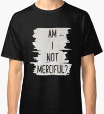 Camiseta clásica No soy misericordioso Illuminae