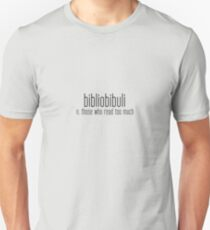 those who read too much Unisex T-Shirt
