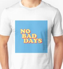 No Bad Days Unisex T-Shirt