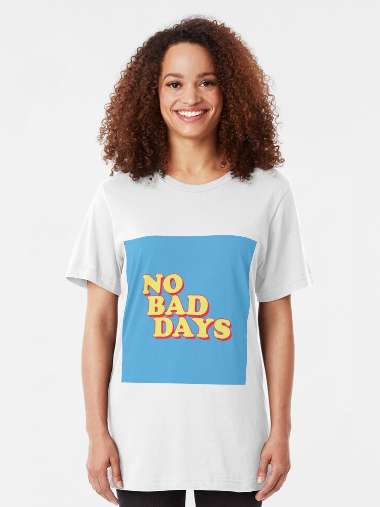 Alternate view of No Bad Days Slim Fit T-Shirt