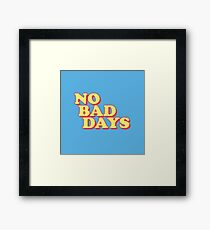 No Bad Days Framed Print