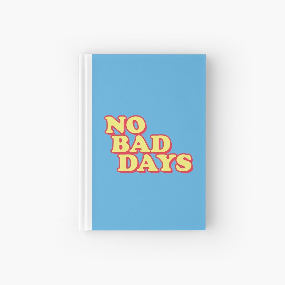 No Bad Days Hardcover Journal