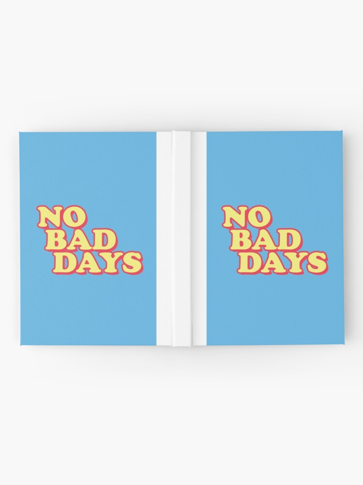 Alternate view of No Bad Days Hardcover Journal