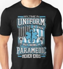 Being A Paramedic Never Ends Unisex T-Shirt