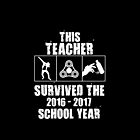 This Teacher Survived the 2016-2017 School Year by inkquioart