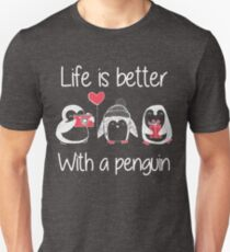 Life Is Better With A Cute Penguin Unisex T-Shirt