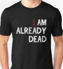 I am already dead [white] Unisex T-Shirt