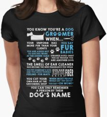 You Know You Are A Dog Groomer When... T-Shirt