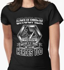 Groomer, Because Matted Dogs Need Heroes Women's Fitted T-Shirt