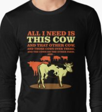 All I Need Is This Cow Shirt Long Sleeve T-Shirt