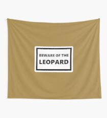 Beware of the Leopard Wall Tapestry