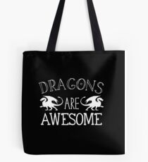 Dragons are AWESOME in white Tote Bag