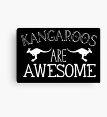 Kangaroos are awesome Canvas Print