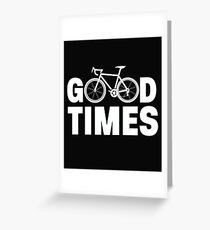 Good Times - Cycling Design Greeting Card
