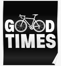 Cycling Funny Design - Good Times Poster