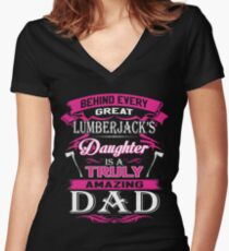 Behind Every Great Lumberjack Daughter Is A Truly Amazing Dad Women's Fitted V-Neck T-Shirt