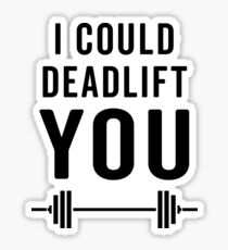 Deadlift You Gym Quote Sticker