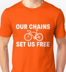 Our Chains Set Us Free - Cycling Design Unisex T-Shirt