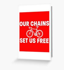 Our Chains Set Us Free - Cycling Design Greeting Card