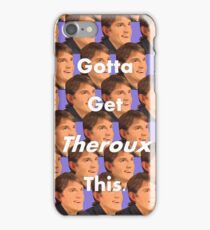 Louis Theroux - Gotta Get Theroux This...  iPhone Case/Skin
