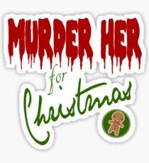 Murder Her For Christmas Sticker