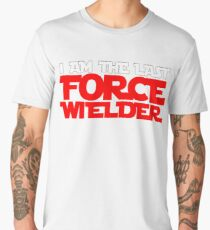 I am the last force wielder Men's Premium T-Shirt