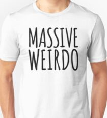 Massive Weirdo Funny Quote T-Shirt