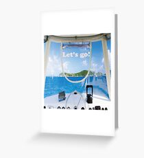 Lets go! Greeting Card