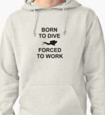 Born To Dive Pullover Hoodie