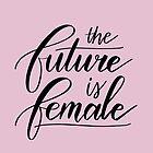 «Caligrafía 'El Futuro es Femenino'» de bloemsgallery