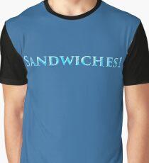...Sandwiches! Graphic T-Shirt