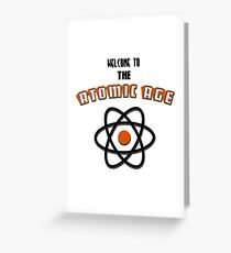 Welcome to the Atomic Age Greeting Card