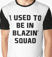 used to be in blazin Squad Island  Graphic T-Shirt