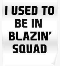 used to be in blazin  Poster