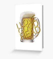 I LOVE GOOD HEAD. Beer Greeting Card