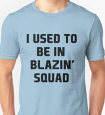 used to be in blazin  Unisex T-Shirt