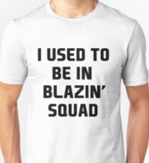 used to be in blazin Squad Island  Unisex T-Shirt