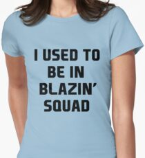 used to be in blazin  Womens Fitted T-Shirt