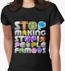 Stop Making - Stop People Famous T-Shirt