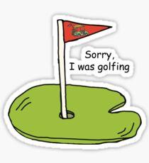 Sorry, I was golfing! Sticker