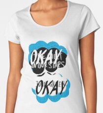 The Fault in Our Stars - Okay Women's Premium T-Shirt
