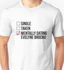 MENTALLY DATING EVELYNE BROCHU T-Shirt