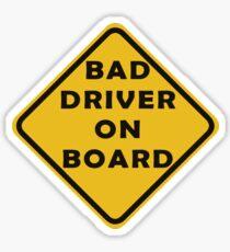 Bad driver onboard Sticker