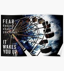 Fear Doesn't Shut You Down Poster