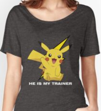 HE IS MY TRAINER (PIKACHU) Women's Relaxed Fit T-Shirt