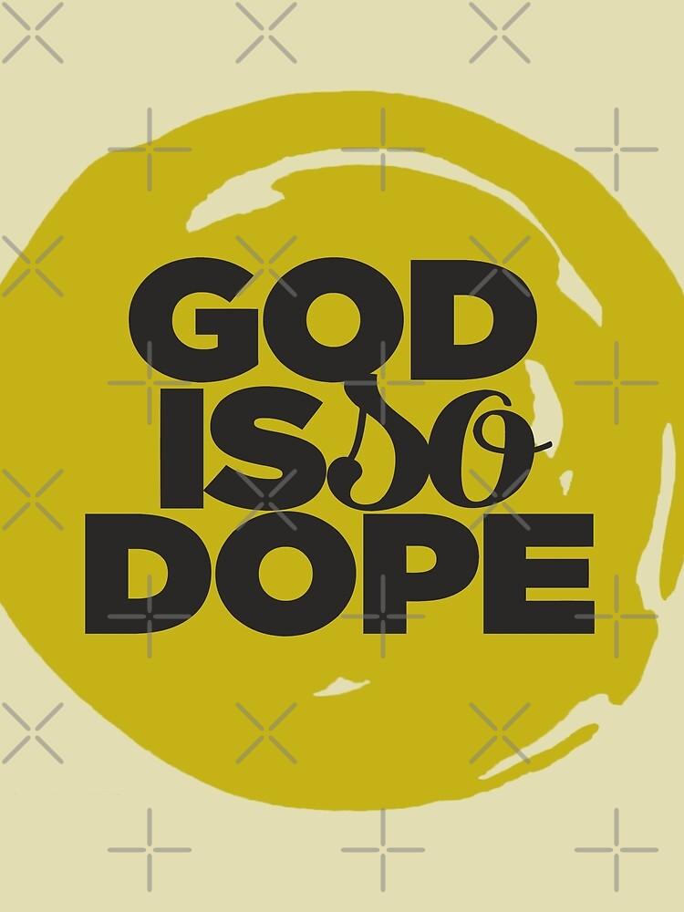 GOD IS SO DOPE BY ALEGNAMEDIA by alegnacreates