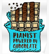 Pianist Powered By Chocolate Poster