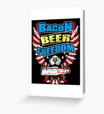 Bacon Beer and Freedom 4th July T Shirt Greeting Card
