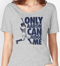 Only Aaron Can Judge Me 2 Women's Relaxed Fit T-Shirt