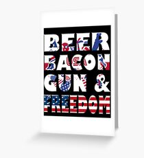 Beer Bacon Guns And Freedom T Shirt Fourth of July Gift Greeting Card